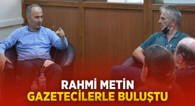 Rahmi Metin Rize'de gazetecilerle buluştu