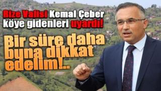 Vali Çeber köye gidenleri uyardı 'bir müddet daha...'